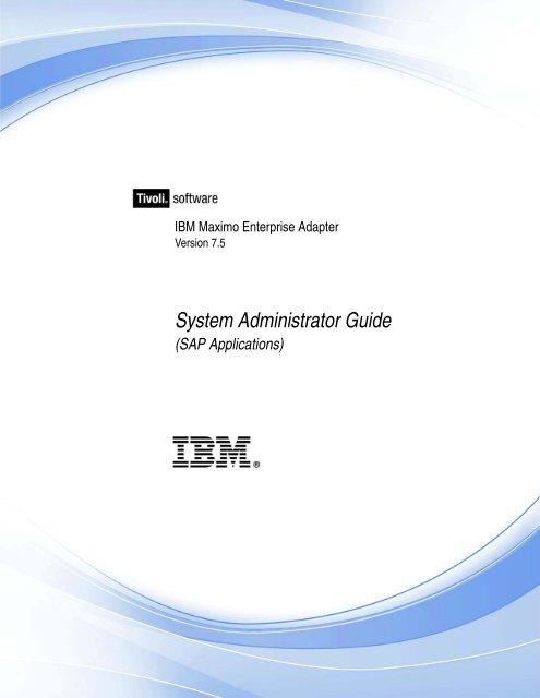 Ibm maximo 7. 5 system admin guide.