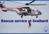 Rescue Service at Svalbard - NySMAC - Norsk Polarinstitutt