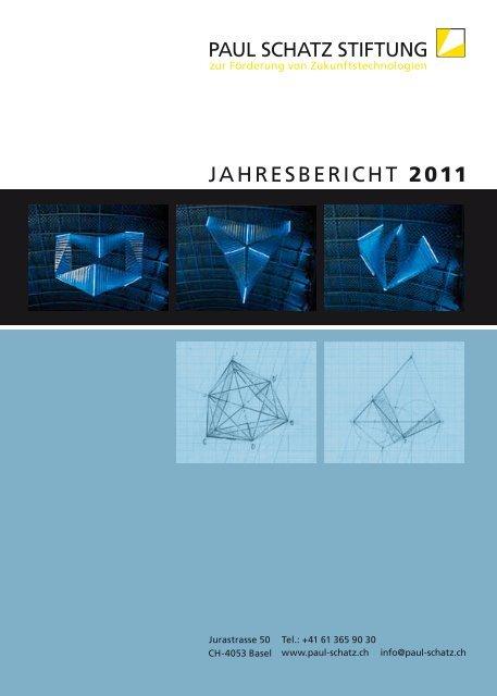 JAHRESBERICHT 2011 - Paul Schatz Stiftung