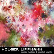 poetic justice & digital rights - HOLGER LIPPMANN