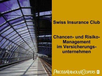 Swiss Insurance Club Chancen- und Risiko- Management im ... - PwC