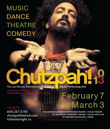 February 7 to March 3 - Chutzpah! Festival