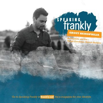 Go to Speaking Frankly at frankly.net, the e-magazine for your lifestyle