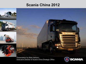 Presentation held by Mats Harborn, Executive Director of Scania ...