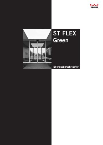 ST FLEX Green. Elegante Energieeffizienz. - Dorma