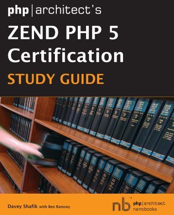 php|architect's Zend PHP 5 Certification Study Guide - Educador ...