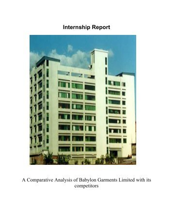 internship report of rmg in bangladesh Report on rmg sector of bangladesh successful entrepreneur introduction 11 origin this report is prepared as a requirement of the entrapreneurship course.