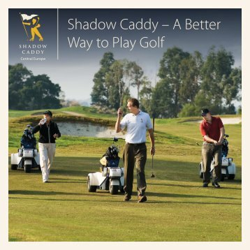 Shadow Caddy – A Better Way to Play Golf