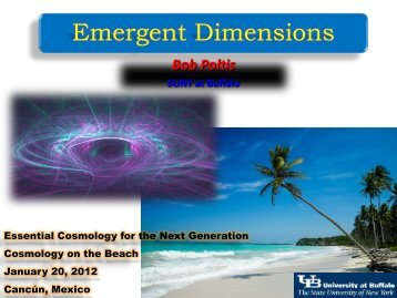 Emergent Dimensions - Berkeley Center for Cosmological Physics
