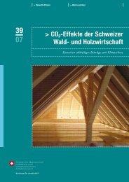 CO2-Effekte der Schweizer Wald- und Holzwirtschaft - BAFU
