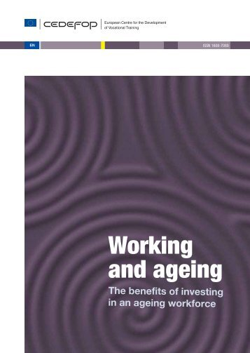 The benefits of the investing in an ageing ... - Cedefop - Europa