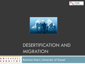 Desertification And Migration by Beatrice Knerr, University of - ICDD
