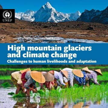 High mountain glaciers and climate change: Challenges to - UNEP