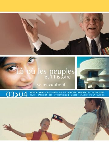 rapport annuel 2003-2004 - Canadian Museum of Civilization