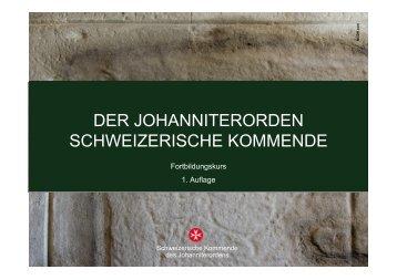 DER JOHANNITERORDEN SCHWEIZERISCHE KOMMENDE