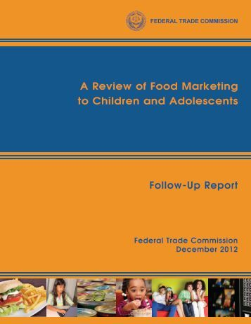 food marketing to children and adolescents Table of contents: preface pp i-vii a review of food marketing to children and adolescents (federal trade commission)pp 1-290 children's food environment state.