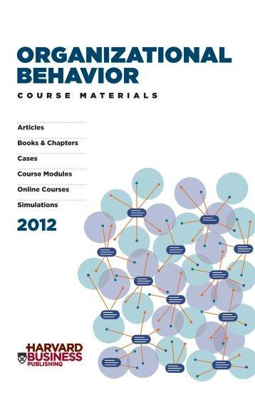 ORGANIZATIONAL BEHAVIOR - Harvard Business School Press