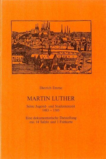 Page 1 Dietrich Emme MARTIN LUTHER Seine Jugend- und ...