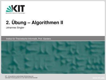 2. Übung -- Algorithmen II - Johannes Singler - am Institut für ...