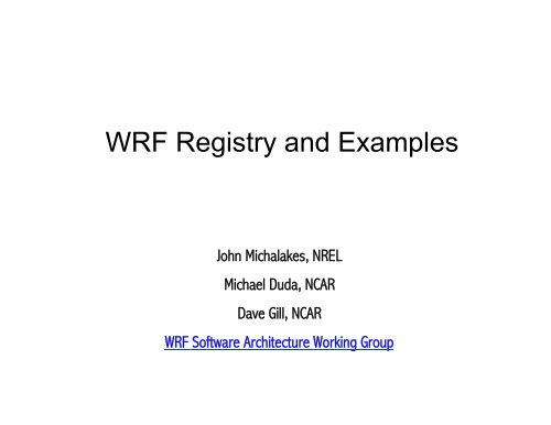 WRF Registry and Examples - MMM - UCAR