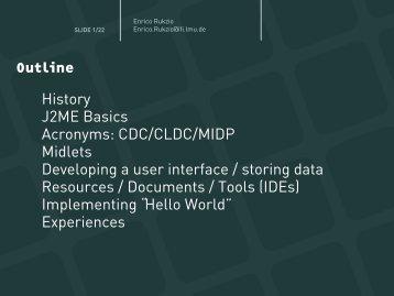 History J2ME Basics Acronyms: CDC/CLDC/MIDP Midlets ... - LMU