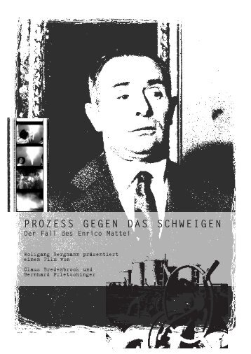 PROZESS GEGEN DAS SCHWEIGEN Der Fall des Enrico Mattei
