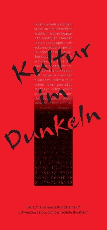 Kultur im Dunkeln Programm 2011/2012 - Schloss-Schule Ilvesheim