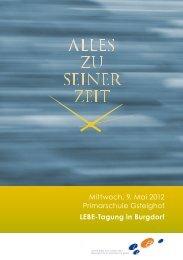 Mittwoch, 9. Mai 2012 Primarschule Gsteighof LEBE-Tagung in ...
