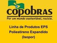 Linha de Produtos EPS Poliestireno Expandido (Isopor)