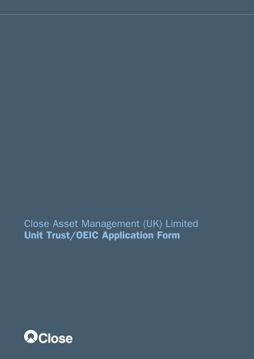 (UK) Limited Unit Trust/OEIC Application Form - Close Brothers ...