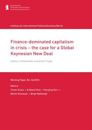Finance-dominated capitalism in crisis – the case for a ... - IPE Berlin