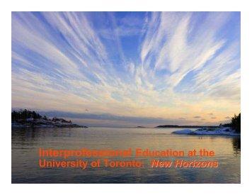 Interprofessional Education at the University of Toronto New