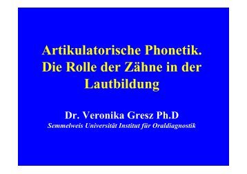 Artikulatorische Phonetik. Die Rolle der Zähne in der Lautbildung
