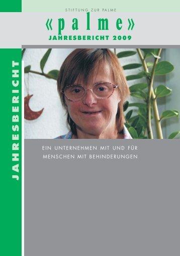 JAHRESBERICHT 2009 JAHRESBERICHT 2009 - Stiftung zur Palme