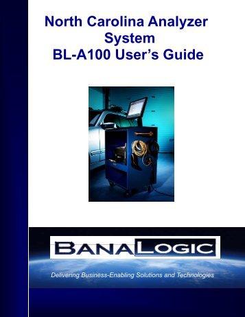 North Carolina Analyzer System BL-A100 User's Guide - BanaLogic