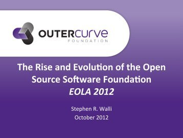 The Rise and Evolu$on of the Open Source Software Founda$on ...