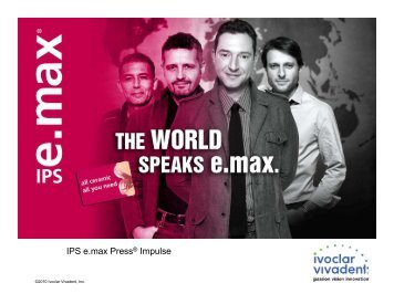 "Presentation ""IPS e.max Press Impulse"" - Emax Dental Lab"