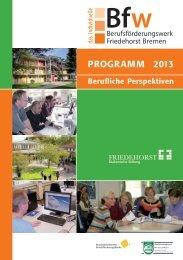 Jahresprogramm 2013 - Berufsförderungswerk Friedehorst-Bremen