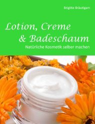 Lotion, Creme & Badeschaum Natürliche Kosmetik selber machen