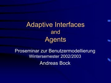 Adaptive Interfaces and Agents