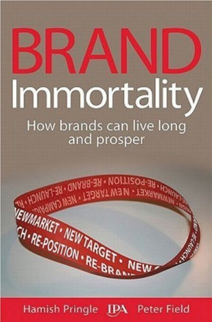 Brand Immortality How Brands Can Live Long And Prosper