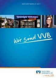 Geschäftsbericht 2011 - VVB Vereinigte Volksbank eG im ...