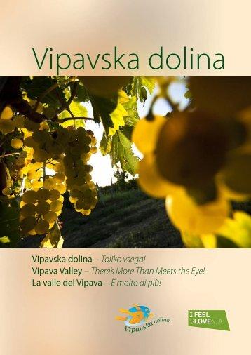 Vipavska dolina – Toliko vsega! Vipava Valley – There's More Than ...