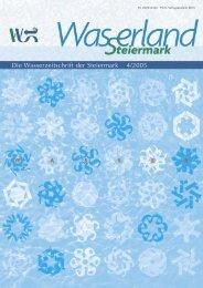 Die Wasserzeitschrift der Steiermark 4/2005 - Wasserland Steiermark