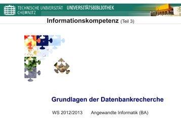 Informationskompetenz (Teil 3) Grundlagen der ... - TU Chemnitz