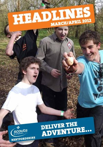 Headlines March/April 2012 - Hertfordshire Scout County