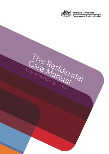 The Residential Care Manual - Department of Health and Ageing