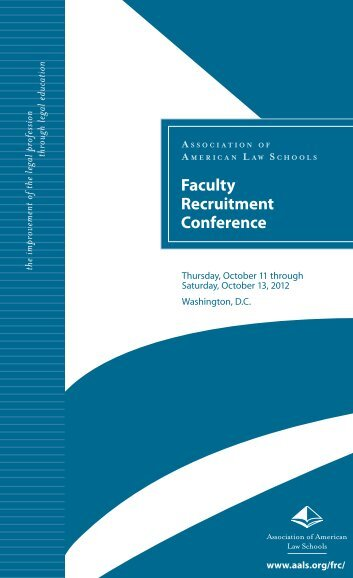 View the 2012 Faculty Recruitment Conference brochure - AALS