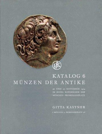 GITTA KASTNER Katalog 6 (1974) - Münzen der Antike