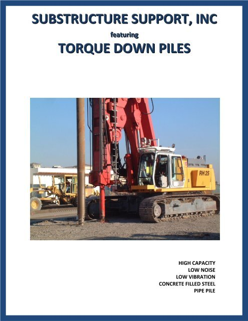 SUBSTRUCTURE SUPPORT, INC TORQUE DOWN PILES